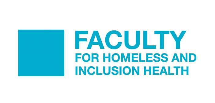 The Faculty for Homeless and Inclusion Health